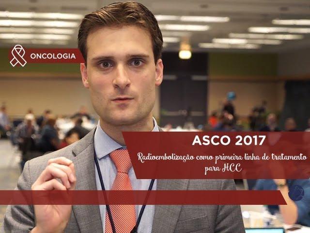 Radioembolização como primeira linha de tratamento para HCC - ASCO 2017