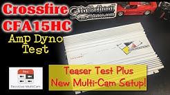 Crossfire CFA15HC Amp Dyno Test plus Recolive Multicam