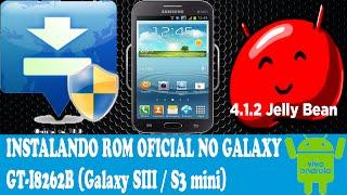 Instalando a Rom oficial no Samsung GT-I8262B (Galaxy SIII / S3 mini) Android 4.1.2 Jelly Bean