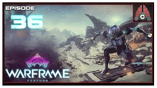 Let's Play Warframe: Fortuna With CohhCarnage - Episode 36