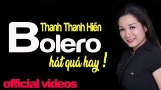 Nổi Da Gà Với Giọng Ca Thanh Thanh Hiền Khi Hát Bolero   Nhạc Bolero Trữ Tình Hay Tuyệt