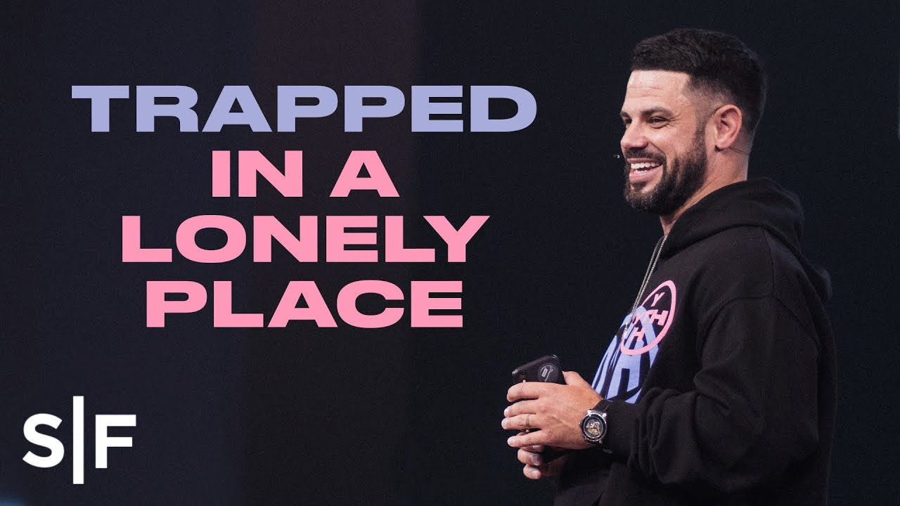 Trapped In A Lonely Place | Steven Furtick