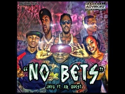 """JMFG ft AR Quest - """"No Bets"""""""