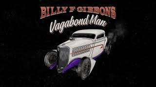 Billy F Gibbons - Vagabond Man  (Official Audio)