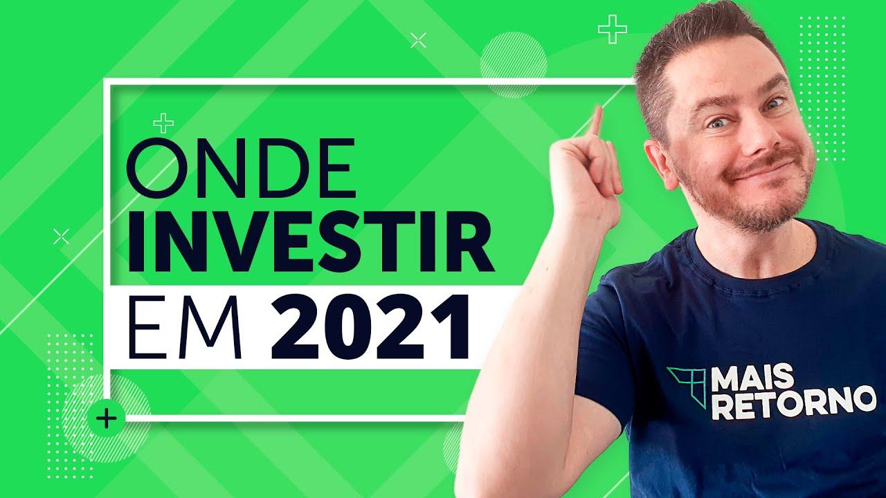 Onde investir – Março de 2021