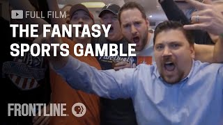 The Fantasy Sports Gamble (full film) : FRONTLINE