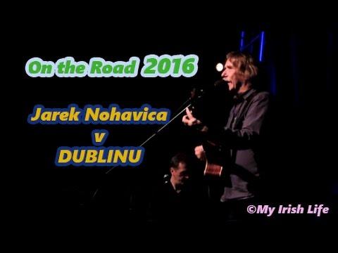 JAREK NOHAVICA V DUBLINU - ON THE ROAD 2016