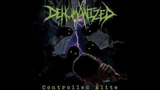 Dehumanized - Controlled Elite (2012) Full Album