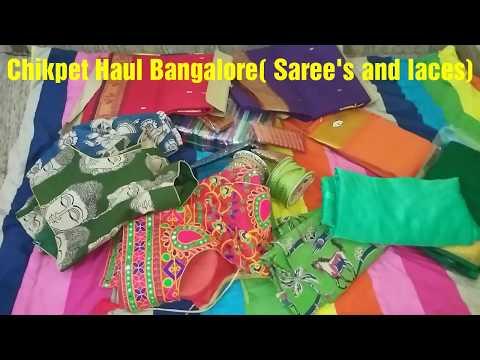 Chikpet haul Bangalore - Sarees and laces.
