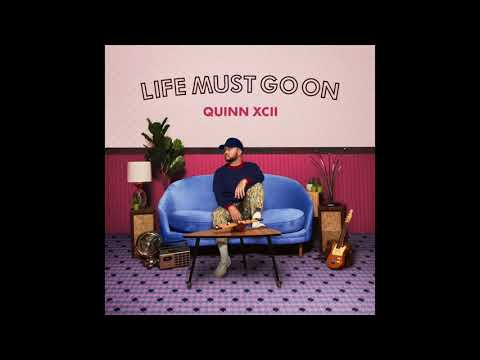 Quinn XCII - Life Must Go On (Official Audio) Mp3