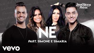 Juan Marcus & Vinicius, Simone & Simaria - Né