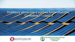 Kolektory słoneczne a ogniwa fotowoltaiczne. Co wybrać? Część 1