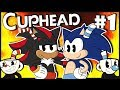 Sonic & Shadow Play Cuphead Part 1 - RAGE OVERLOAD!!