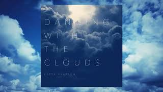"Peter Pearson  ""Dancing With The Clouds"" (Full Album - 2019)"