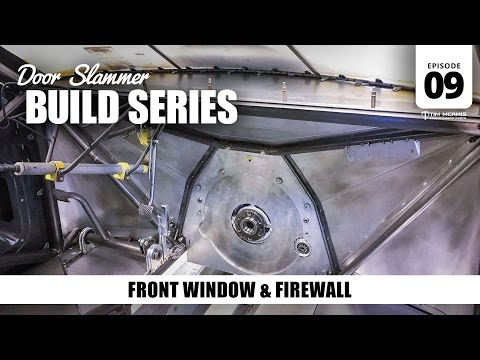 Door Slammer Build: 09 – Front Window & Firewall