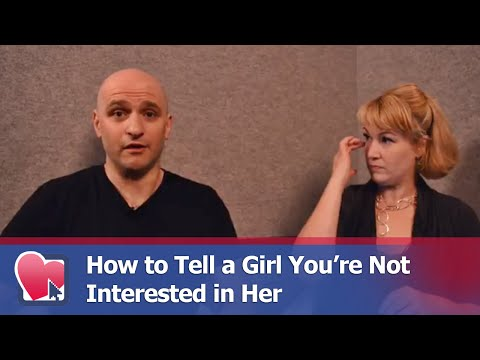 How to Tell a Girl You're Not Interested in Her - by Mike Fiore & Nora Blake
