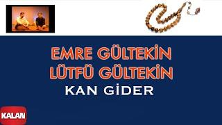 Emre Gültekin & Lütfü Gültekin - Kan Gider [ Mahpushane Türküleri © 2013 Kalan Müzik ]