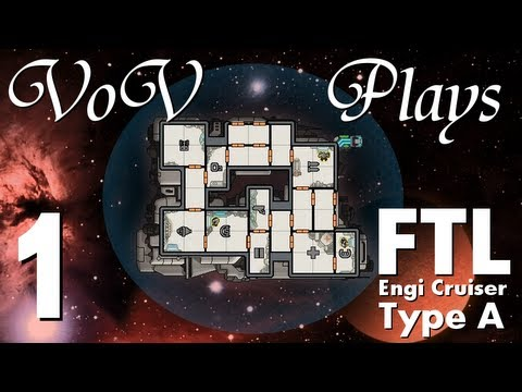 VoV Plays FTL: Engi Cruiser Type A! - Part 1: Lights, Camera, Action!