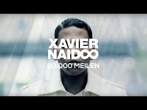 Xavier Naidoo - 20.000 Meilen [Official Video]