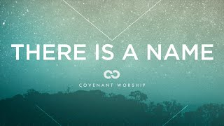 Covenant Worship - There Is A Name (Lyric Video)