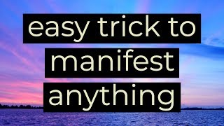 Easy Trick to MANIFEST ANYTHING - Law of attraction