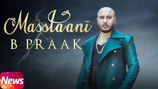 News   Masstaani   B Praak   Jaani   Arvinder Khaira   Releasing On 24th July 2018  Speed Records