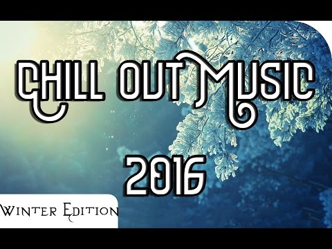 ►WINTER CHILL OUT 2016 - Fantasy Relaxing Piano Music | SNOW DREAMS |
