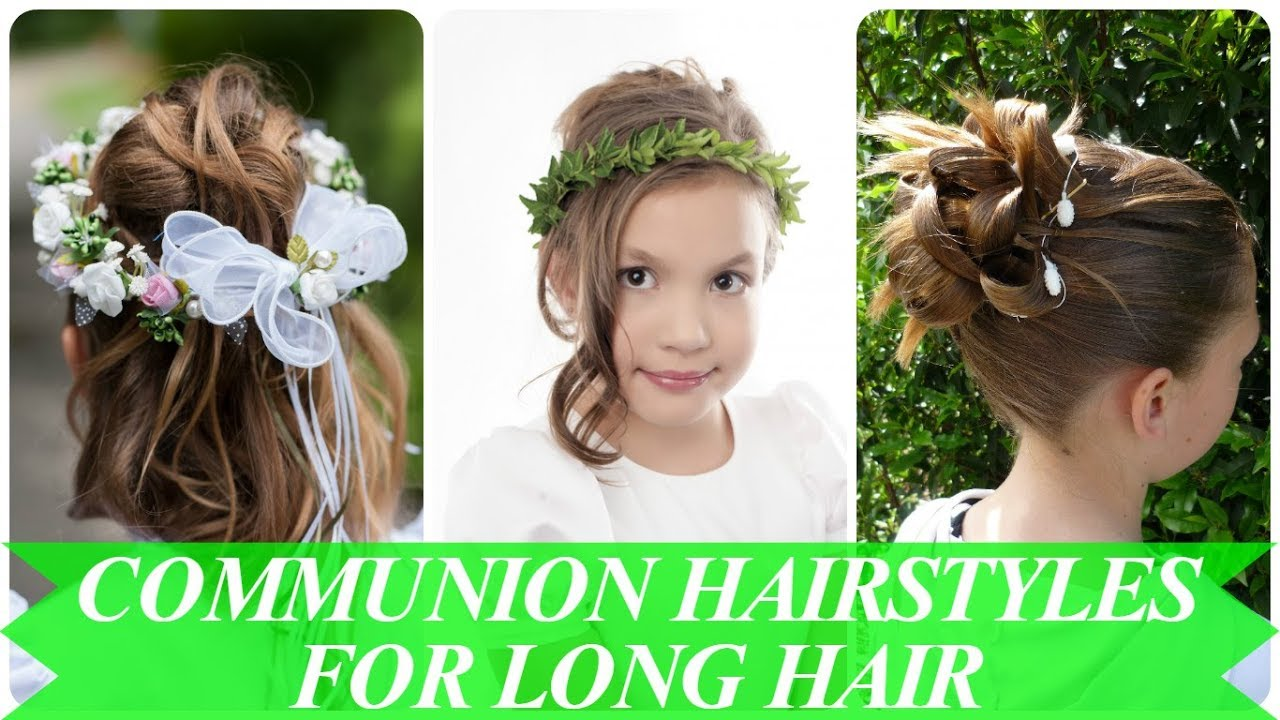 20 hottest ideas for hairstyles for girls communion 2018