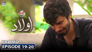 Aulaad Episode 19 - 20 Presented by Brite - Promo - ARY Digital Drama