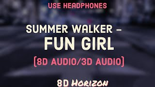 (8D Audio/3D Audio)Summer Walker – Fun Girl