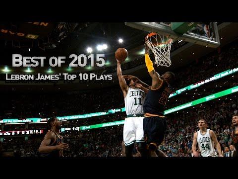 LeBron James' Top 10 Plays of 2015