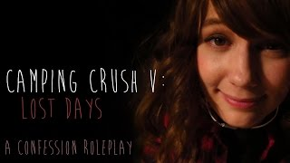 [ASMR] Camping Crush V: Lost Days (confession roleplay for all genders)