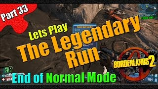 Borderlands 2 | The Legendary Run | Part 33 | End of Normal Mode