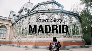TRAVEL DIARY | Madrid 2016