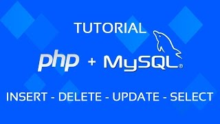 Tutorial PHP + MySQL - INSERT, DELETE, UPDATE, SELECT