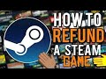 How To Refund A Game On Steam | 2018 Tutorial