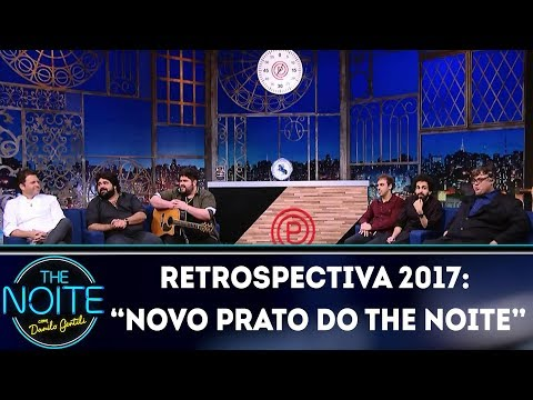 "Retrospectiva 2017: ""Novo Prato do The Noite"" 