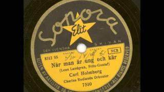Carl Holmberg - När man är ung och kär