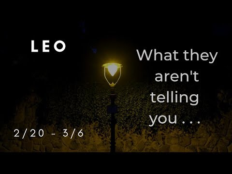 LEO: What they aren't telling you . . . 2/20 - 3/6