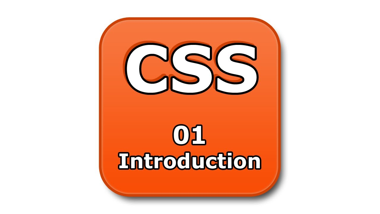 Css Tutorial - 01 - Introduction To Css