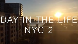 DAY IN THE LIFE 2 - NYC