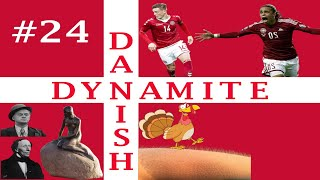 Danish Dynamite 24 Welcome to Turkey Ant Titty Town Football Manager 2021