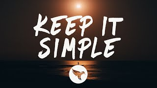 Matoma - Keep It Simple (Lyrics) feat. Wilder Woods, With Petey