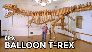 Life-Size T-Rex Dinosaur made of Balloons - COOLEST THING I'VE EVER MADE EP9