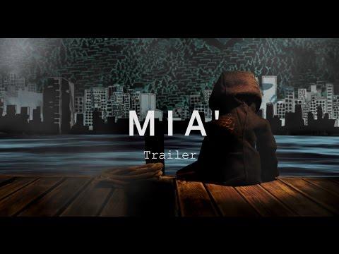 MIA' Trailer | Festival 2015