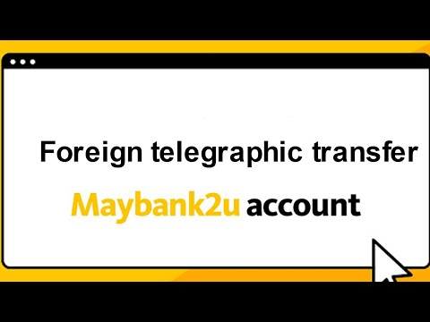 How to perform Foreign Telegraphic Transfer (FTT) using Maybank2u