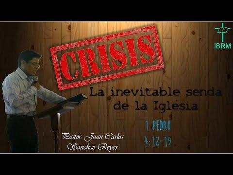 CRISIS: la inevitable senda de la Iglesia | 1 Pedro 4:12-19 | PART 1 | IBRM