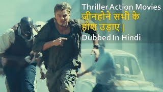 Top 10 Best Thriller Action Movies Dubbed In Hindi All Time Hit