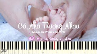 Cả Nhà Thương Nhau - Piano Cho Thiếu Nhi & Sheets + Lyrics