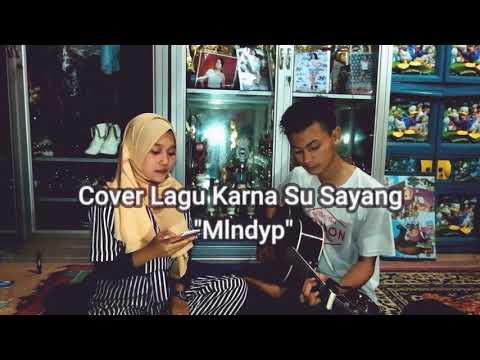 COVER LAGU KARNA SU SAYANG~VERSI AVIWKILA | By Melinda Feat Krisna